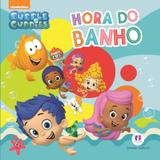 Bubble Guppies - hora do banho - Ciranda cultural