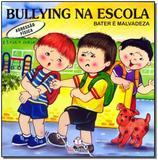 Bullying na Escola - Agressao Fisica - Blu editora