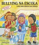 Bullying Na Escola - Livre Para Seguir Sua Crenca! - Blu editora