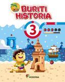 Buriti - História - 3º Ano - 4ª Ed. 2017 - Moderna