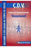 C.D.V. Centro de Despertamento Vocacional - Professor - Editora aleluia