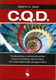 C.Q.D.-Explicações e Demonstrações Sobre Conceitos, Teoremas e Fórmulas Essenciais da Geometria - Livraria da física