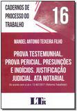 Caderno de Processos do Trabalho: Prova Testemunhal Prova Pericial Presunções e Indícios Justificação Judicial -N. 16 - Ltr