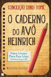Caderno do avo heinrich, o - Editorial presenca