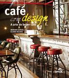 Café com design - A arte de beber café