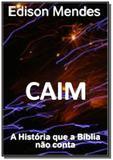 Caim                                            01 - Autor independente