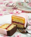 Cake chic: Biscoitos e bolos estilosos para todas as ocasiões