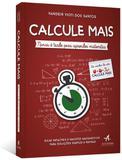 Calcule mais - nunca é tarde para aprender matemática - Alta books editora