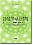 Caleidoscópio do Desenvolvimento Local no Brasil: Diversidade das Abordagens e Experiências - E-papers