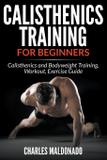 Calisthenics Training For Beginners - Mihails konoplovs