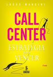 Call center - estratégia para vencer