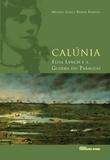 Calúnia - Elisa Lynch e a guerra do paraguai