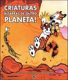 Calvin E Haroldo - Criaturas Bizarras De Outro Planeta - 02 Ed - Conrad