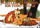 Calvin e Haroldo - Existem Tesouros em Todo Lugar - Conrad
