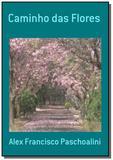Caminho das flores - Autor independente