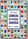 Camisas do futebol carioca - Maquinaria comunicacao e etc