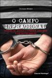Campo infracional, o - sistema de justiça e a pratica judiciaria a luz da psicanalise - Casa do psicologo