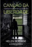 Canção da Liberdade - Editora vida