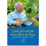 Cancao Nova Uma obra de Deus - Mons. Jonas Abib (Versao Atualizada) - Canção nova