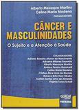 Cancer e masculinidades o sujeito e a atencao a sa - Jurua