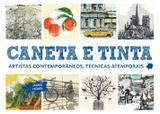 Caneta e tinta - Artistas Contemporaneos,Tecnicas Atemporais