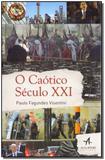Caótico Seculo Xxi, O - Alta books