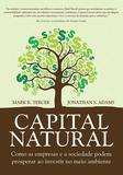 Capital natural - Como as empresas e a sociedade podem prosperar ao investir no meio ambiente