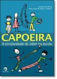 Capoeira: A Circularidade do Saber na Escola - Sulina