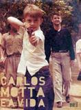 Carlos motta e a vida - Bei editora