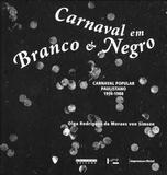 Carnaval em Branco e Negro - Unicamp