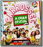 Carrossel a obra oficial - On line