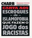 Carta Aos Escroques Da Islamofobia Que Fazem O Jogo Dos Racistas - Casa da palavra (leya)