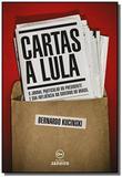 Cartas a lula: o jornal particular do presidente e - Edicoes de janeiro
