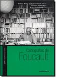 Cartografias de foucault - col. estudos foucaultianos - Autentica