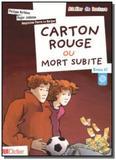 Carton rouge ou mort subite + CD audio (A2) - Didier