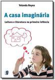 Casa imaginaria, a: leitura e literatura na primei - Global