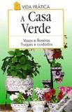 Casa verde, a - vasos e floreiras truques e cuidados - Editorial estampa