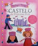 Castelo da princesa Poli: Col. Destaque e brinque - Vale das letras