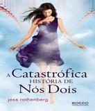 Catastrofica Historia De Nos Dois, A - Rocco