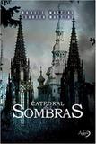 Catedral das sombras - Agape editora amor incondicional