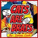 Cats Are Brats - Pen it! publications, llc