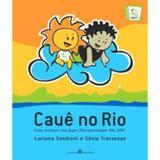 Cauê No Rio - Uma Aventura Nos Jogos Pan - Americanos Rio 2007 - Casa da palavra