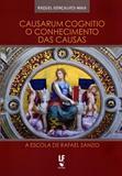 Causarum Cognitio O Conhecimento das Causas - A Escola de Rafael Sanzio - Livraria da física