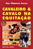 Cavaleiro e Cavalo na Equitação - Editora rígel