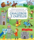 Cavaleiros e castelos: meus primeiros jogos e passatempos