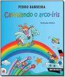 Cavalgando o Arco Iris Ed 3 - Moderna