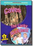 Caves - the lucky accident - level 6 - Macmillan
