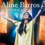 CD Aline Barros - Consagração - Novodisc