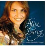 CD Aline Barros - O Melhor da Música Gospel - Novodisc