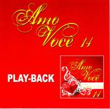 CD Amo você Vol.14 (Play-Back) - Mk music